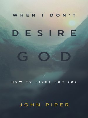 cover image of When I Don't Desire God