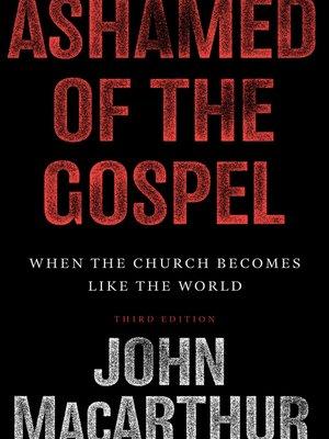 cover image of Ashamed of the Gospel ()