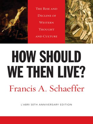 cover image of How Should We Then Live? (L'Abri 50th Anniversary Edition)