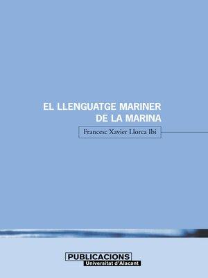 cover image of El llenguatge mariner de la Marina