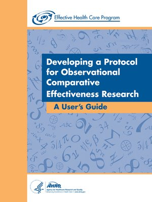 cover image of Developing a Protocol for Observational Comparative Effectiveness Research