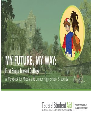 cover image of My Future, My Way: First Steps Toward College