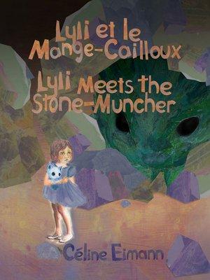 cover image of Lyli et le Mange-Cailloux / Lyli Meets the Stone-Muncher