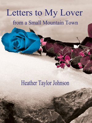 cover image of Letters to My Lover from a Small Mountain Town