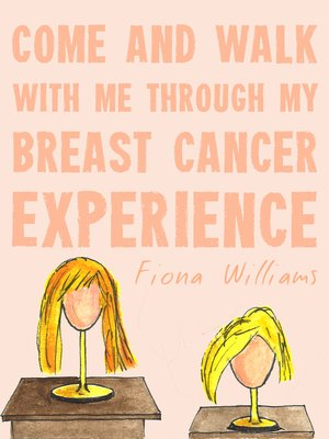 cover image of Come and Walk With Me Through my Breast Cancer Experience