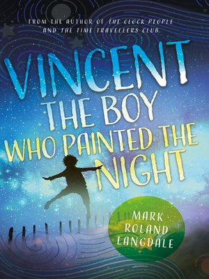 cover image of Vincent--The Boy Who Painted the Night