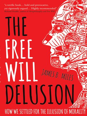 cover image of The Free Will Delusion