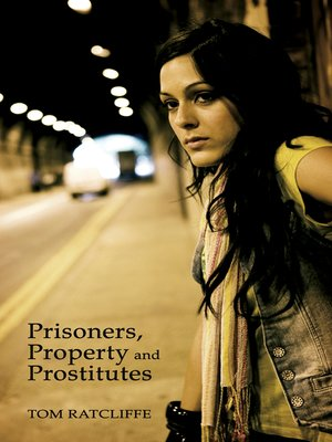 cover image of Prisoners, Property and Prostitutes