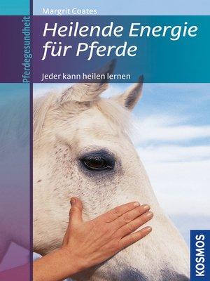 cover image of Heilende Energie für Pferde
