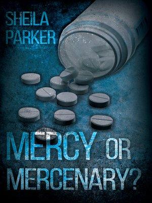 cover image of Mercy or Mercenary?