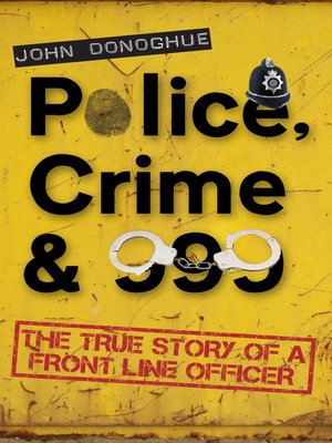 cover image of Police, Crime & 999