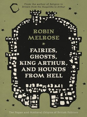 cover image of Fairies, Ghosts, King Arthur, and Hounds from Hell