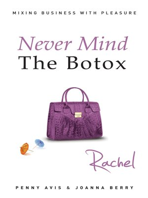 cover image of Never Mind The Botox: Rachel