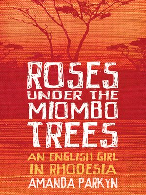 cover image of Roses Under the Miombo Trees