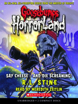 cover image of Say Cheese - And Die Screaming!