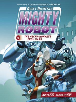 cover image of Ricky Ricotta's Mighty Robot vs. the Mecha-Monkeys from Mars