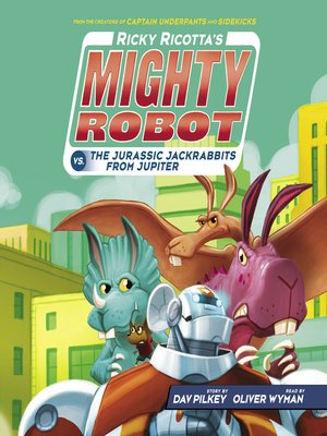 cover image of Ricky Ricotta's Mighty Robot vs. the Jurassic Jackrabbits from Jupiter