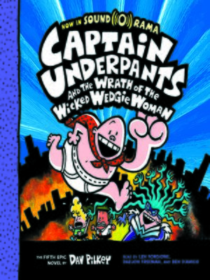 cover image of Captain Underpants and the Wrath of the Wicked Wedgie Woman