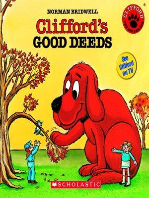 Cliffords Good Deeds By Norman Bridwell Overdrive Rakuten