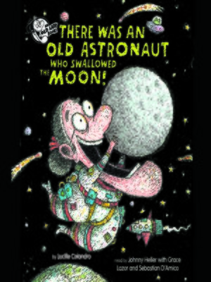 cover image of There Was an Old Astronaut Who Swallowed the Moon!