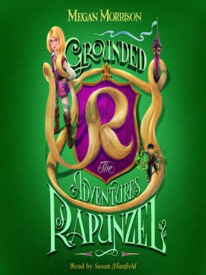cover image of Grounded: The Adventures of Rapunzel