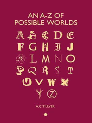 cover image of An A-Z of Possible Worlds