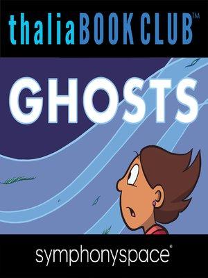 cover image of Thalia Kids' Book Club: Raina Telgemeier, Ghosts