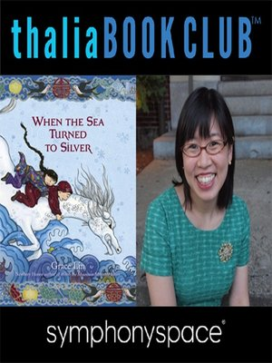 cover image of Thalia Kids' Book Club: Grace Lin, When the Sea Turned to Silver
