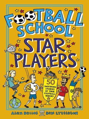 cover image of Football School Star Players--50 Inspiring Stories of True Football Heroes