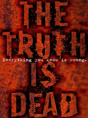 cover image of The Truth Is Dead