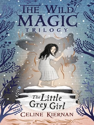 cover image of The Little Grey Girl (The Wild Magic Trilogy, Book Two)
