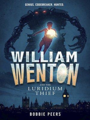 cover image of William Wenton and the Luridium Thief