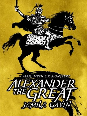 cover image of Alexander the Great--Man, Myth or Monster?