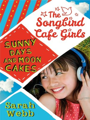 cover image of Sunny Days and Moon Cakes (The Songbird Cafe Girls 2)