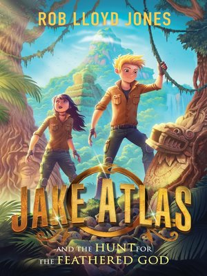 cover image of Jake Atlas and the Hunt for the Feathered God