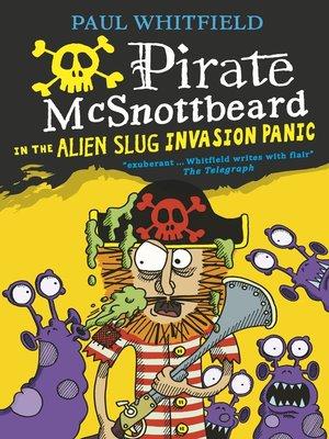 cover image of Pirate McSnottbeard in the Alien Slug Invasion Panic