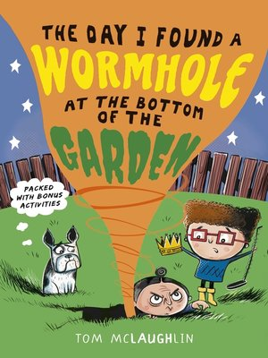 cover image of The Day I Found a Wormhole at the Bottom of the Garden