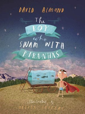 cover image of The Boy Who Swam with Piranhas