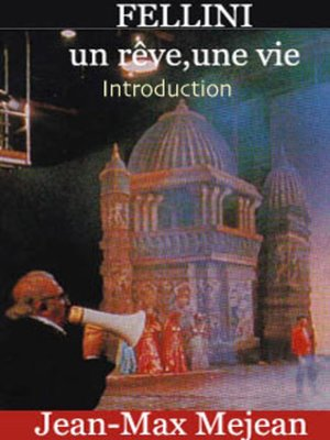 cover image of Fellini, un rève, une vie