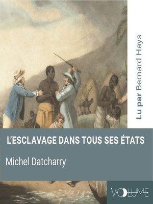 cover image of L'esclavage dans tous ses états