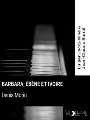 cover image of Barbara, ébène et ivoire