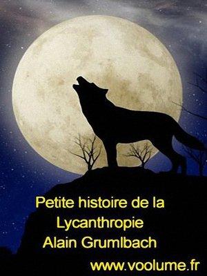 cover image of Petite histoire de la lycanthropie