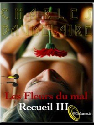cover image of Les Fleurs du Mal - Recueil 3 - 10 poèmes
