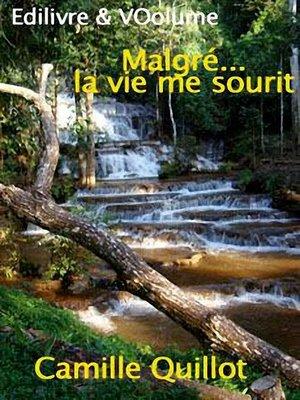 cover image of Malgré...la vie me sourit