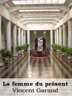cover image of La Femme du Présent