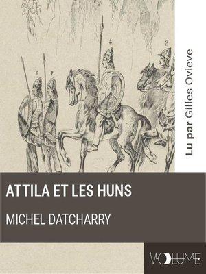 cover image of Attila et les Huns