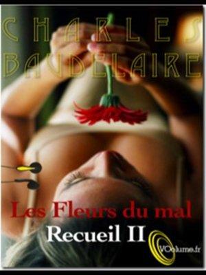 cover image of Les Fleurs du Mal - Recueil 2 - 10 poèmes