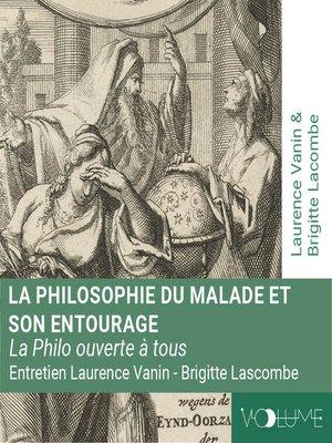 cover image of La philosophie du malade et de son entourage