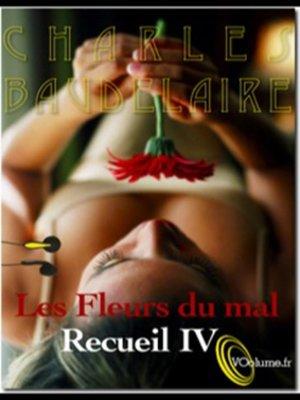 cover image of Les Fleurs du Mal - Recueil 4 - 10 poèmes