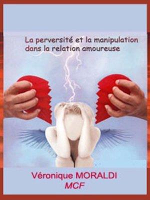 cover image of La Perversié et la Manipulation Dans la Relation Amoureuse